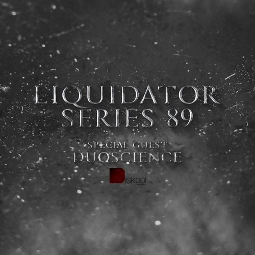 Liquidator Series  89 Special Guest Duoscience February 2016