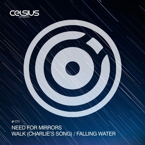 CLS171 / Need For Mirrors - Walk (Charlie's Song) / Falling Water (OUT NOW!)