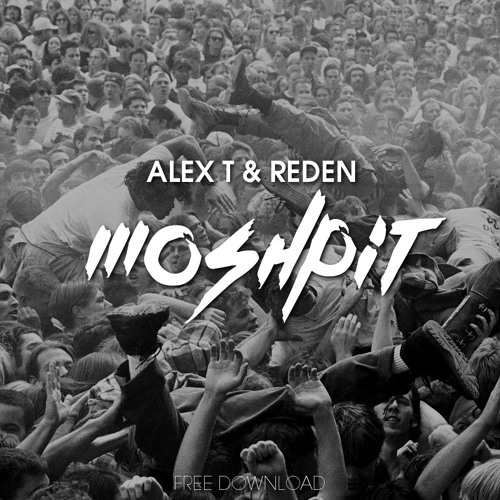 ALEX T & Reden - Moshpit (Original Mix)