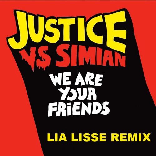Justice Vs Simian – We Are Your Friends (Lia Lisse Remix)