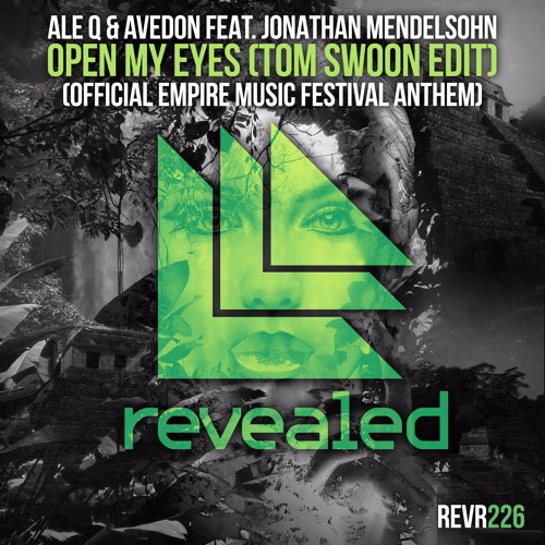 Ale Q & Avedon Ft. Jonathan Mendelsohn - Open My Eyes (Tom Swoon Edit) (OUT NOW!)