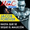 Jacob Forever Hasta Que Se Seque El Malecu00f3n Alemc 2016 Rework Radio Mp3