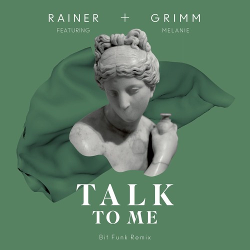 Rainer + Grimm - Talk To Me (Bit Funk Remix)