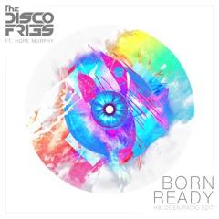Disco Fries Feat. Hope Murphy - Born Ready (Halogen Radio Edit)