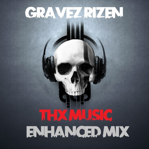 Gravez - Rizen (THX Music Enhanced Mix)