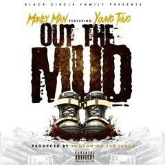 """""""Out The Mud"""" Ft Young Thug"""