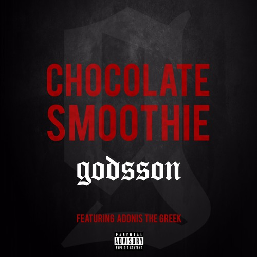 Chocolate Smoothie ft Adonis the Greek