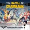 Giani Sher Singh JI -(Chamkaur P.15)- Dhan Baba Jujhar Singh JIs Jang & Shaheedi