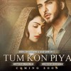 Tum Kon Piya- OST