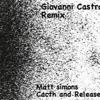 Matt Simons Catch And Release(Giovanni Castro Remix)