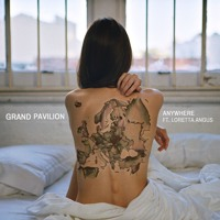 Grand Pavilion - Anywhere (Ft. Loretta Angus)