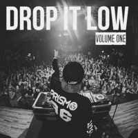 Drop it Low Vol. 1 #LETSGO