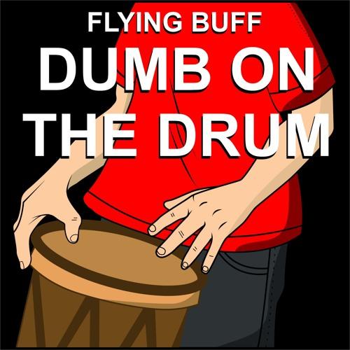 Dumb On The Drum