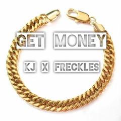 KJ- Get Money (Feat. Freckles)