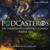 Podcasteros #34: Festim e Dança (parte III)