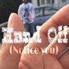 Hand Off.. (I Want You To Notice Me And All These Old School Songs) (Prod. Flame Alkahest)[1/2]