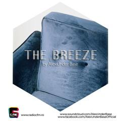 THE BREEZE By AlexUnder Base @ C FM #106 [Soundcloud]