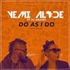 Yemi Alade Ft DJ ARAFAT --Do As I Do