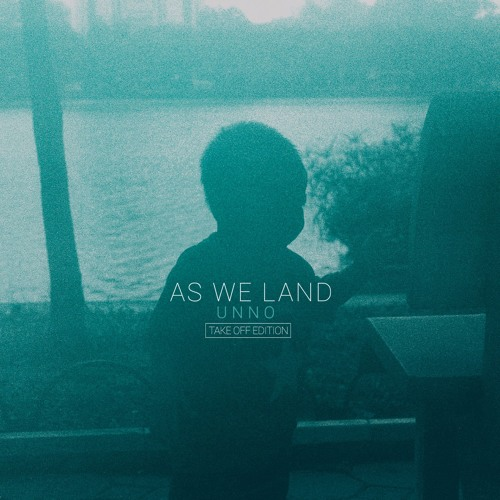 UNNO - As We Land (Take Off Edition)