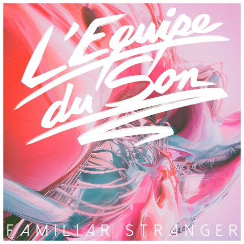 L'Equipe Du Son - Familiar Stranger The Beat Broker Remix
