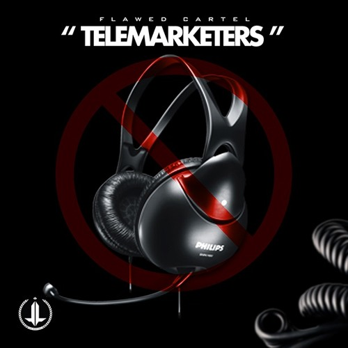 Telemarketers by (@FlawedCartel)