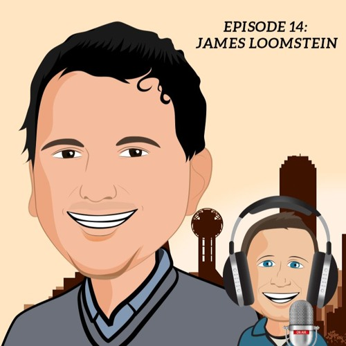 Episode 14 - James Loomstein