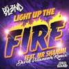 DJ BL3ND ft. Mr. Shammi - Light Up The Fire (David Villanueva Remix) [FREE DOWNLOAD]