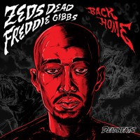 Zeds Dead - Back Home (Ft. Freddie Gibbs)