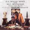DJ Magic Mike & MC Madness - Feel the Bass, III (Household//Bassline VIP bootleg)[Free download]