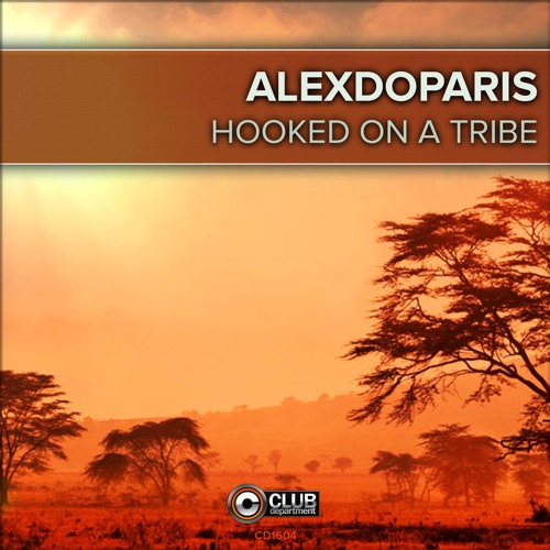Alexdoparis - Hooked On A Tribe [OUT NOW]