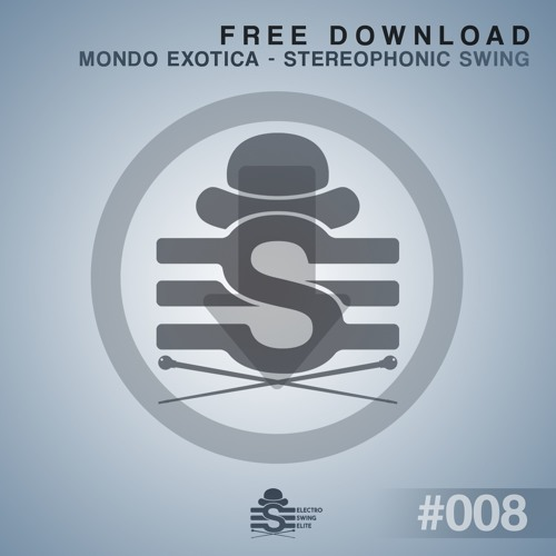 Mondo Exotica - Stereophonic Swing // FREE DOWNLOAD #008