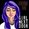 Girl Next Door - Karina Rae