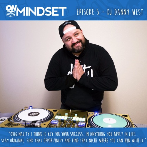 Ep. 5 - DJ Danny West: How to stand out and be more than just a DJ