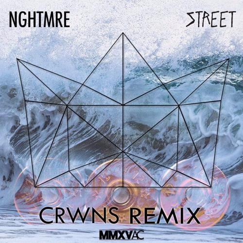 NGHTMRE - Street [CRWNS Remix]