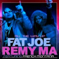 Fat Joe All The Way Up (Ft. Remy Ma & French Montana) Artwork