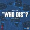 Who Dis?(Feat. Key! & Kasey Jones)