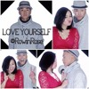 @RowinRose - Love Yourself (Remastered)