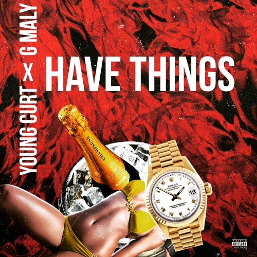 Young Curt ft. G Maly - Have Things [Thizzler.com]
