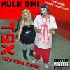 Hulk DMI - T9X ft. Trippy Four Twenty (Tech N9ne cover)