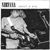 About A Girl (Nirvana Cover)