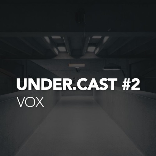 Under.Cast #2 - Vox