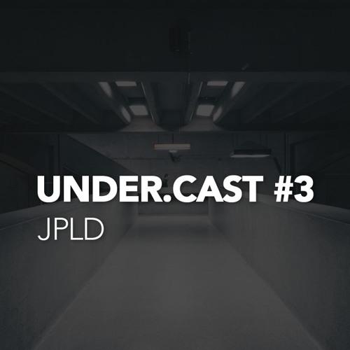 Under.Cast #3 - JPLD