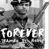FAMILYFIRST318 - Forever ft. JRambo Ty BodoP