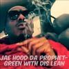 JAE HOOD DA PROPHET - Green With Dis Lean