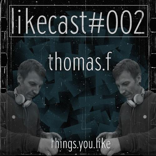 likecast I 002 w. thomas.f