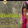 Olha Mein Patola [Haryanvi Dance Mix] Dj Ankur & Dj Yash Audio Production