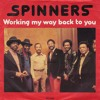 THE SPINNERS - WORKING MY WAY BACK TO YOU (DOM MAURO REWORK)