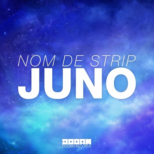 Nom De Strip - Juno (OUT NOW)