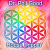 Dr. Phil Good @ House Trippin'
