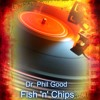 Dr. Phil Good @ Fish'n'Chips